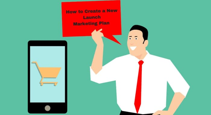 How to Create a New Launch Marketing Plan
